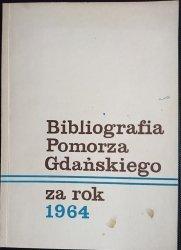 BIBLIOGRAFIA POMORZA GDAŃSKIEGO ZA ROK 1964