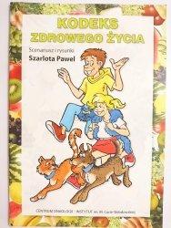 KODEKS ZDROWEGO ŻYCIA - Szarlota Pawel 2008