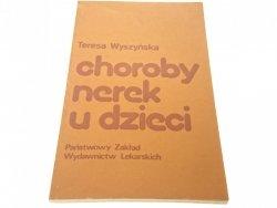 CHOROBY NEREK U DZIECI - Teresa Wyszyńska