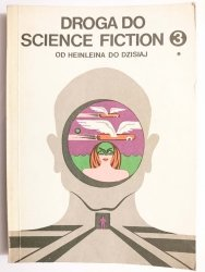 DROGA DO SCIENCE FICTION 3 OD HEINLEINA DO DZISIAJ TOM I 1987