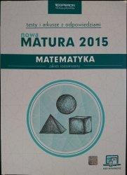 MATURA 2015 MATEMATYKA ZAKRES ROZSZERZONY. TESTY