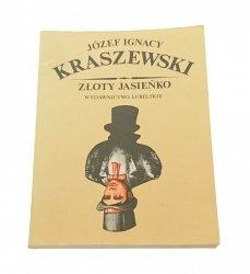 ZŁOTY JASIEŃKO - Józef Ignacy Kraszewski 1986