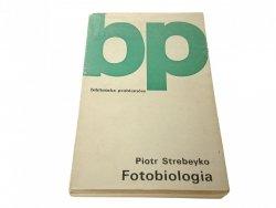 FOTOBIOLOGIA - Piotr Strebeyko 1971
