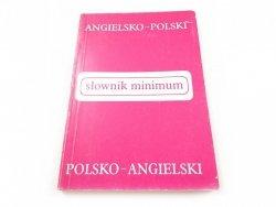 ANGIELSKO-POLSKI POLSKO-ANGIELSKI SŁOWNIK MINIMUM