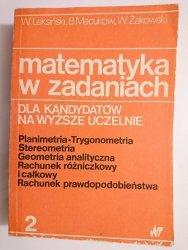 MATEMATYKA W ZADANIACH DLA KANDYDATÓW NA WYŻSZE UCZELNIE CZĘŚĆ 2 1987