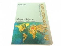MOJE MIEJSCE... GEOGRAFIA III - PAWEŁ WŁAD