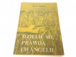 DZIELIĆ SIĘ PRAWDĄ EWANGELII - BP Jan Nowak