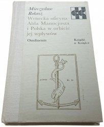 WENECKA OFICYNA ALDA MANUCJUSZA I POLSKA W ORBICIE