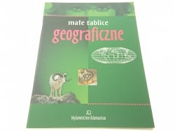 MAŁE TABLICE GEOGRAFICZNE (Wydanie VIII 2005)
