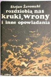 ROZDZIOBIĄ NAS KRUKI, WRONY I INNE OPOWIADANIA - Stefan Żeromski 1986