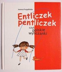 ENTLICZEK PENTLICZEK - Joanna Furgalińska 2009