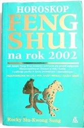 HOROSKOP FENG SHUI NA ROK 2002 - Rocky Siu-Kwong Sung