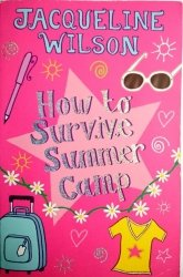 HOW TO SURVIVE SUMMER CAMP - J. Wilson 2007