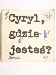 CYRYL, GDZIE JESTEŚ? - Wiktor Woroszylski 1985