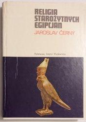 RELIGIA STAROŻYTNYCH EGIPCJAN - Jaroslav Ćerny 1974