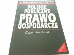 POLSKIE PUBLICZNE PRAWO GOSPODARCZE - Kosikowski