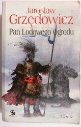 PAN LODOWEGO OGRODU TOM II - Jarosław Grzędowicz 2011