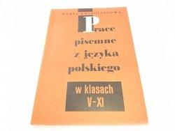 PRACE PISEMNE Z JĘZYKA POLSKIEGO W KLASACH V-XI
