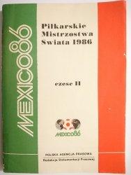 MEXICO 86 PIŁKARSKIE MISTRZOSTWA ŚWIATA 1986 CZĘŚĆ II