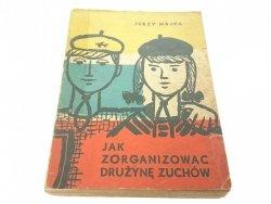 JAK ZORGANIZOWAĆ DRUŻYNĘ ZUCHÓW - Jerzy Majka 1959