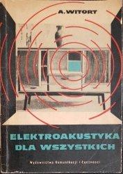 ELEKTROAKUSTYKA DLA WSZYSTKICH - A. Witort 1966