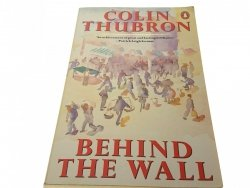 BEHIND THE WALL - Colin Thubron 1988