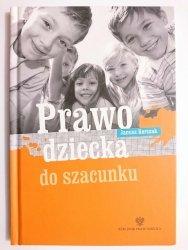 PRAWO DZIECKA DO SZACUNKU - Janusz Korczak 2012