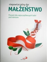 NIEPOWTARZALNY DAR MAŁŻEŃSTWO - Ewa Glińska 2011