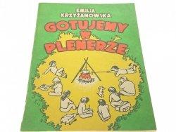 GOTUJEMY W PLENERZE - Emilia Krzyżanowska