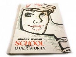 SCHOOL AND OTHER STORIES - Arkady Gaidar 1967