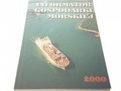 INFORMATOR GOSPODARKI MORSKIEJ 2000