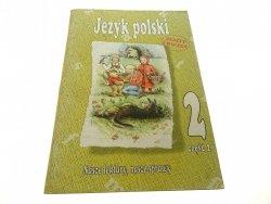 JĘZYK POLSKI CZĘŚĆ 2 ZESZYT ĆWICZEŃ - Januszewska