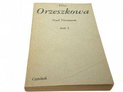 NAD NIEMNEM TOM 3 - Eliza Orzeszkowa (Wyd XV 1984)