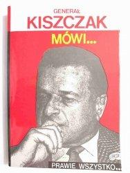 GENERAŁ KISZCZAK MÓWI PRAWIE WSZYSTKO - W. Bereś 1991