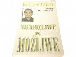 NIEMOŻLIWE JEST MOŻLIWE - Dr. Robert Anthony 1997