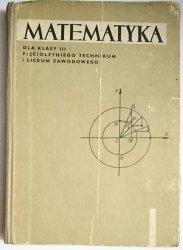 MATEMATYKA. DLA KLASY III PIĘCIOLETNIEGO TECHNIKUM I LICEUM ZAWODOWEGO 1969