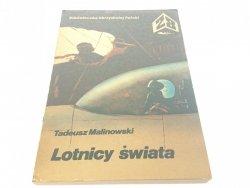 LOTNICY ŚWIATA - Tadeusz Malinowski (1985)