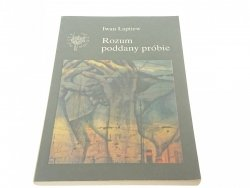 ROZUM PODDANY PRÓBIE - Iwan Łaptiew 1989