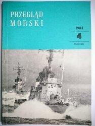 PRZEGLĄD MORSKI NR 4 KWIECIEŃ 1984