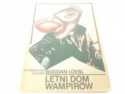 LETNI DOM WAMPIRÓW - Bogdan Loebl 1987