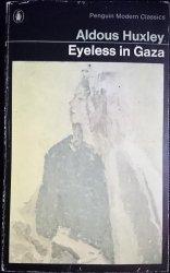 EYELESS IN GAZA - Aldous Huxley 1972
