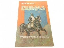 TOWARZYSZE JEHUDY - Aleksander Dumas 1991