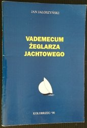 VADEMECUM ŻEGLARZA JACHTOWEGO Jan Jałoszyński 1998