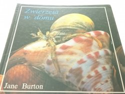 ZWIERZĘTA W DOMU - JANE BURTON