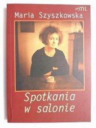 SPOTKANIA W SALONIE - Maria Szyszkowska 1998