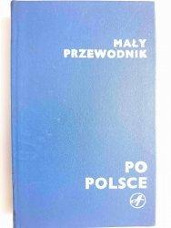 MAŁY PRZEWODNIK PO POLSCE - Praca Zbiorowa 1980
