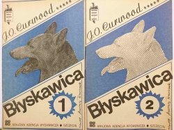 BŁYSKAWICA CZĘŚĆ 1 i 2 - J. O. Curwood 1985