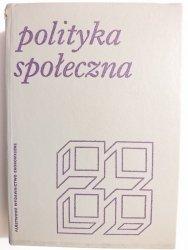 POLITYKA SPOŁECZNA - red. Rajkiewicz 1979