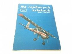 NA RAJDOWYCH SZLAKACH - Jerzy Zarębski