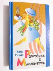 POWTÓRKA Z MAŁŻEŃSTWA - Katie Fforde 2001